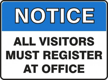 NOTICE ALL VISITORS MUST REGISTER AT OFFICE Sign 450 x 300mm Flute