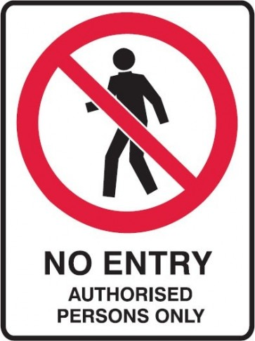 No Entry Authorised Person Only Sign